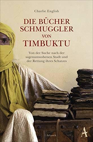 Die Bücherschmuggler von Timbuktu. Von Charlie English