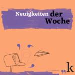 News, Meldungen und Nachrichten KW 9